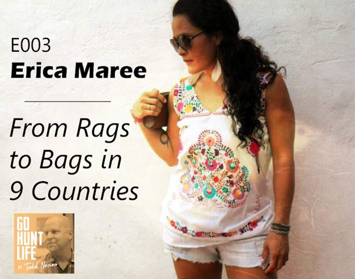 E003 Erica Maree – From Rags to Hobo Bags in 9 Countries