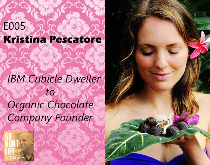 E005 Kristina Pescatore – IBM Cubicle Dweller to Organic Chocolate Company Founder
