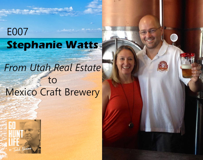 E007 From Utah Real Estate to Mexico Craft Brewery – Stephanie Watts