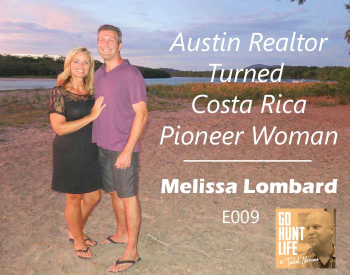 E009 Austin Realtor Turned Costa Rica Pioneer Woman – Melissa Lombard