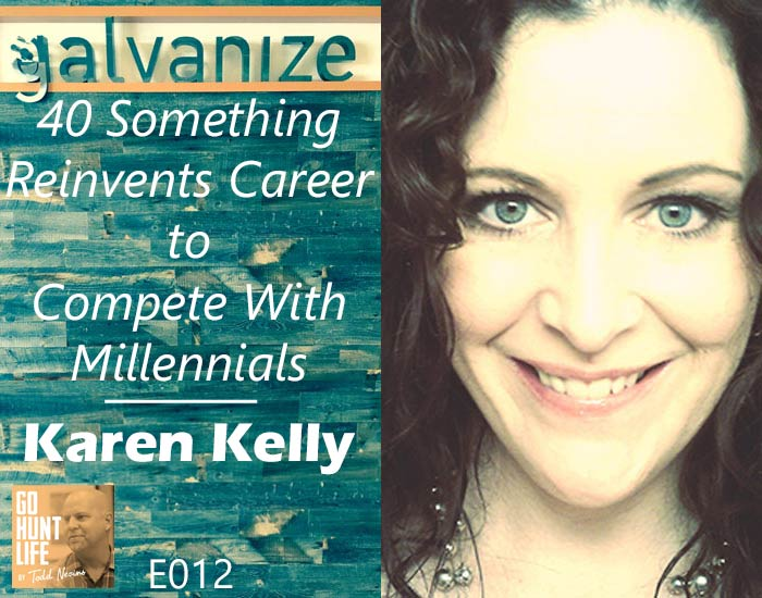 E012 – 40 Something Reinvents Career to Compete With Millennials – Karen Kelly