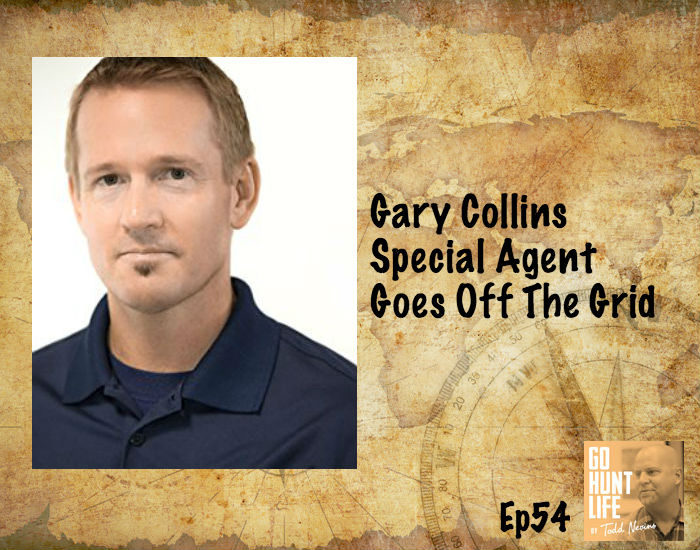 Ep54 Former Special Agent Goes Off The Grid – Gary Collins