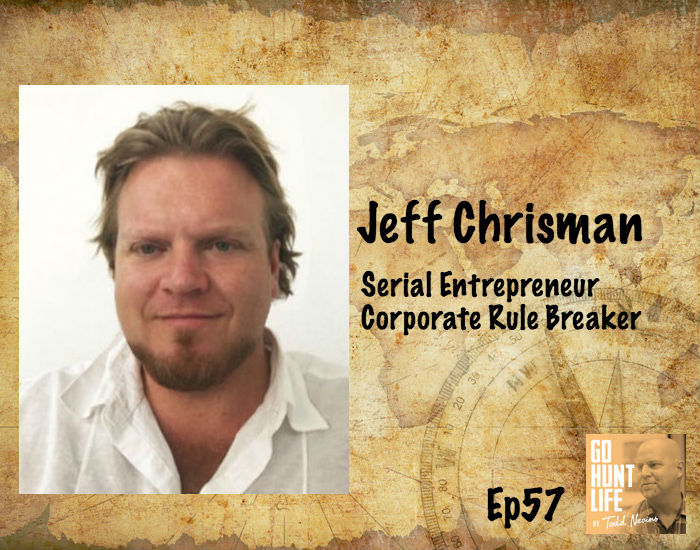 Ep57 Stopped Following the Rules of Corporate America to be a Serial Entrepreneur – Jeff Chrisman