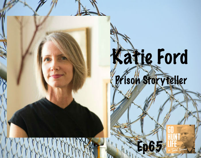 Ep65 She Goes All In Helping Women In Prison Tell Their Stories – Katie Ford