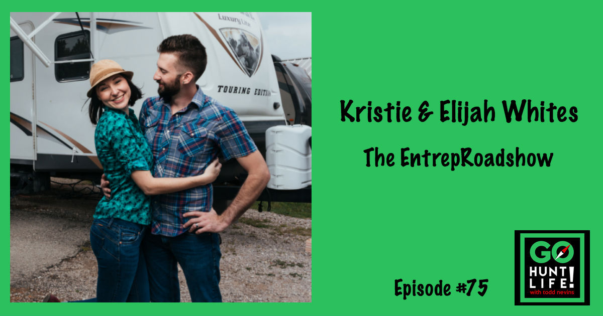 Ep75 The EntrepRoadshow That Quit Their Jobs to Find Happiness – Kristie and Elijah Whites 😎