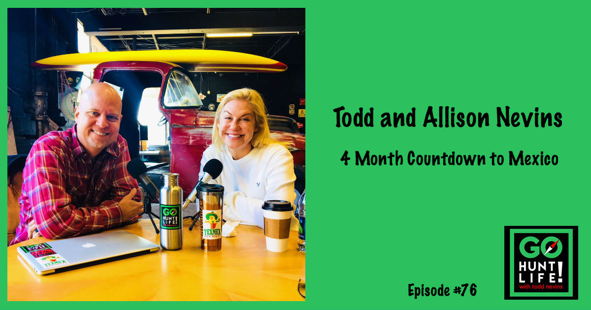 Ep76 From Mexico to Austin Back to Mexico, Todd and Allison Nevins Pull the Ripcord…Again 🇲🇽 🌮