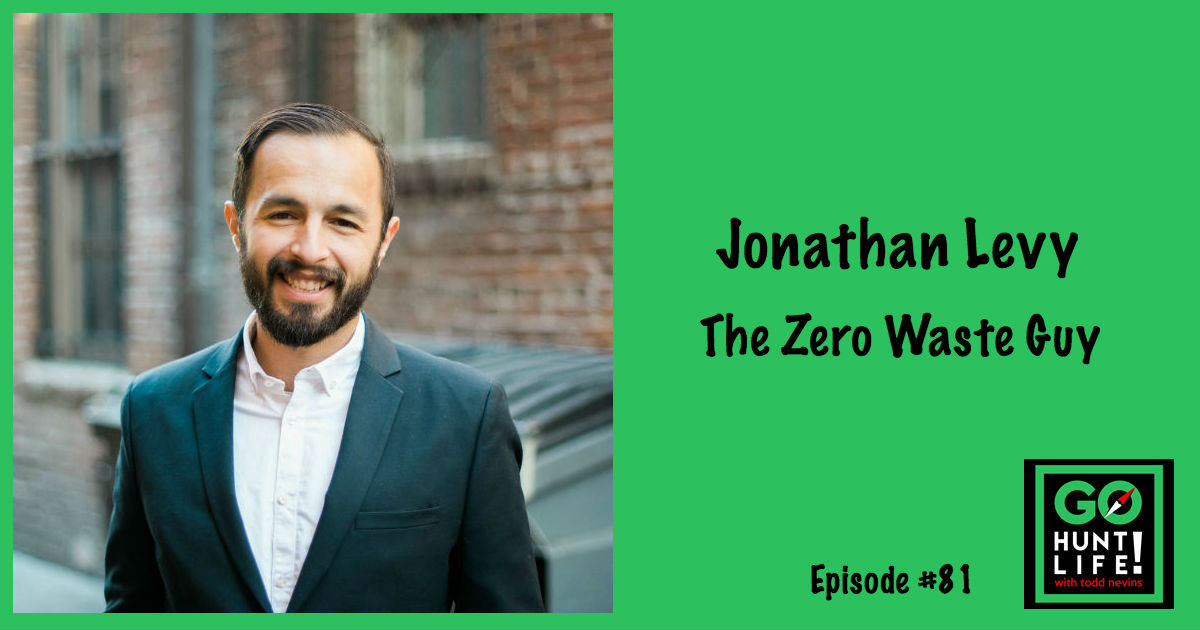Ep81 Left Corporate Excess to Start a Zero Waste Minimalist Movement of 'No Garbage' – Jonathan Levy 💪