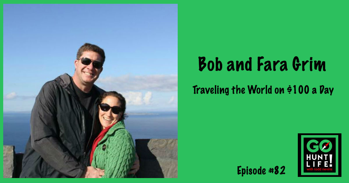 Ep82 Portland Couple Quits the 9-to-5 Grind to Travel the World on $100 a Day – Bob and Fara Grim ✈️ 🌎