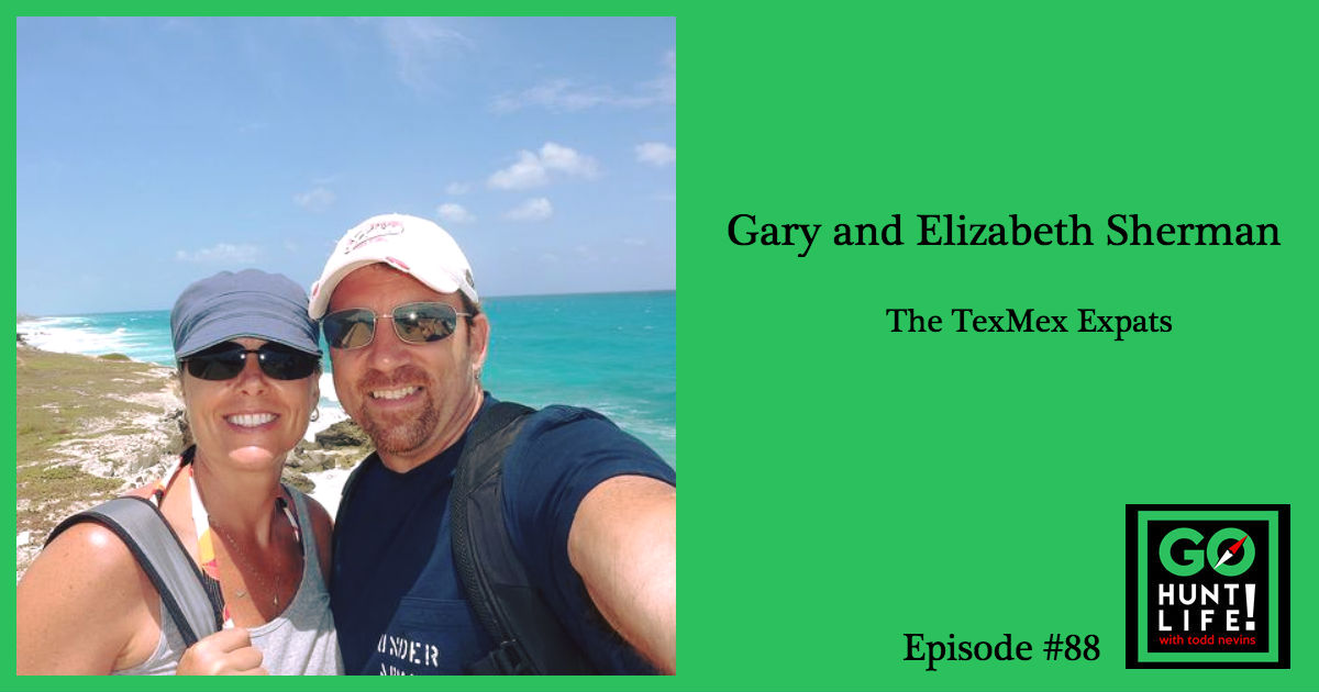 Ep88 Dodging Goats and Selling it All For a Life Working in and from Mexico – Gary and Elizabeth Sherman 🐐 🇲🇽