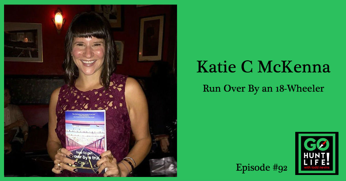 Ep92 Getting Run Over by an 18-Wheeler [twice] Transformed Her Way of Living Life – Katie McKenna 💪