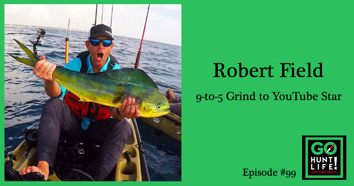 Ep99 Gave Up the 9-to-5 Grind to Take a Shot at Being a Kayak Fishing YouTube Star – Robert Field 🎣 🐟